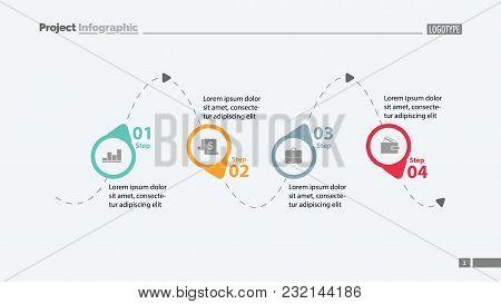 Four Step Process Chart Slide Template. Business Data. Diagram, Chart, Design. Creative Concept For