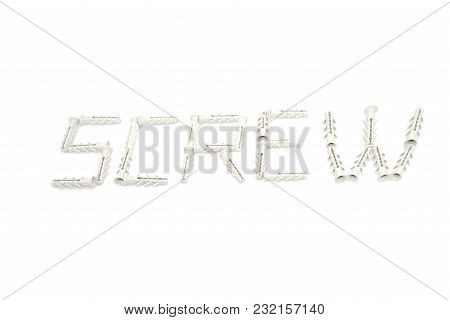 Word Screw Made By White Dowels Isolated On White Backdround