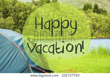 English Text Happy Vacation. Camping Holiday In Norway At Lake Or River. Green Grass And Forest In B