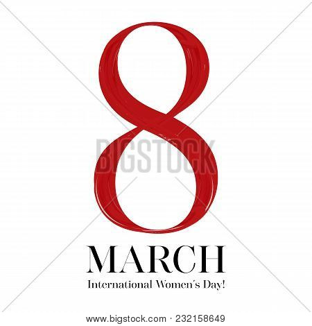 8 March Vector Greeting Card, International Women's Day. Red Lipstick Number Eight, Isolated On Whit