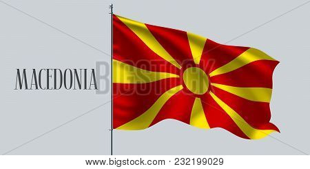 Macedonia Waving Flag On Flagpole Vector Illustration. Red Yellow Element Of Macedonian Wavy Realist
