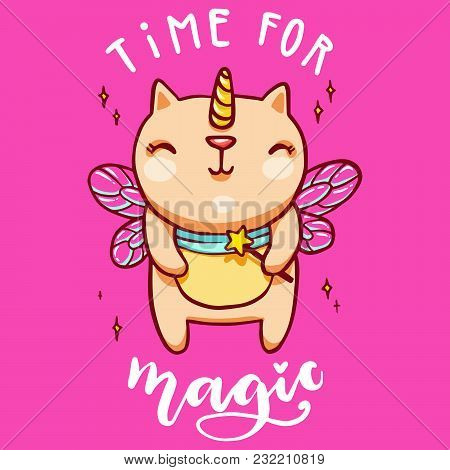 Cute Unicorn Cat With Fairy Wings And Magic Wand. Handwritten Time For Magic Lettering. Vector Color