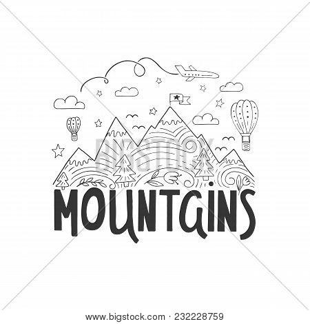 Vector Hand Drawn Vintage Illustration With Mountains And Hand-lettering. This Illustration Can Be U