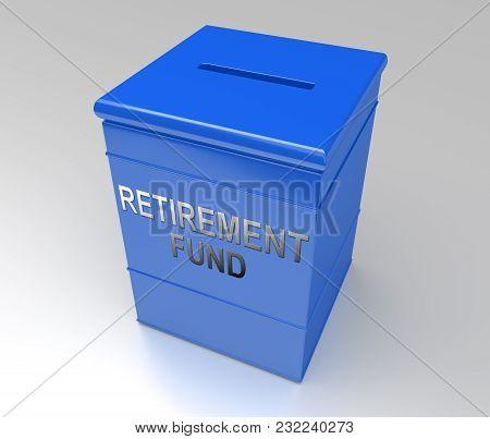 Retirement Fund Concept.