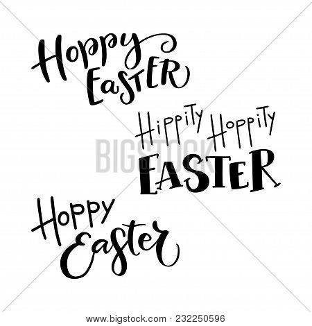 Set Of Hand Drawn Lettering Phrase Hoppy Easter. Handwritten Calligraphy Design. Print For T-shirt,