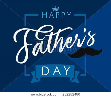 Happy Father`s Day Lettering Blue Greeting Card. Happy Fathers Day Vector Calligraphy  Navy Blue Col