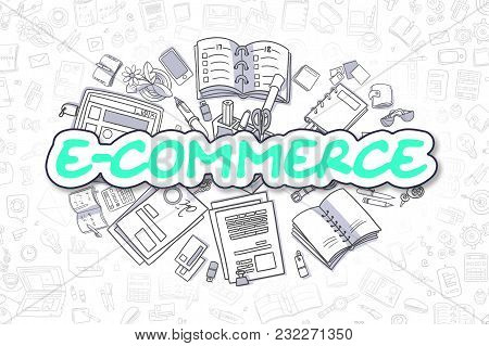 Green Inscription - E-commerce. Business Concept With Doodle Icons. E-commerce - Hand Drawn Illustra