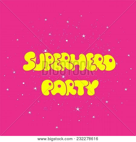 Superhero Party Typography, T-shirt Graphic, Vector Illustration