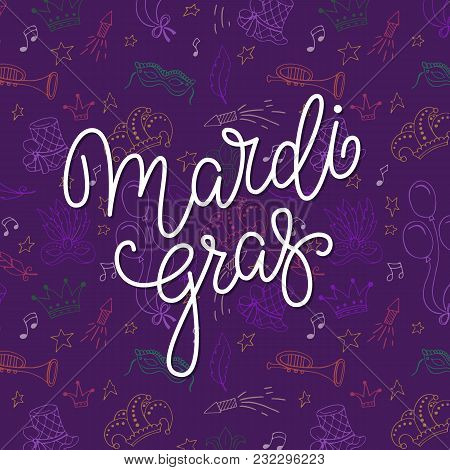 Vector Poster With Lettering And Festival Elements On Backdrop. Mardi Gras Carnival Background.