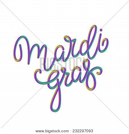 Vector Poster With Lettering Isolated On Background. Mardi Gras Carnival Background.