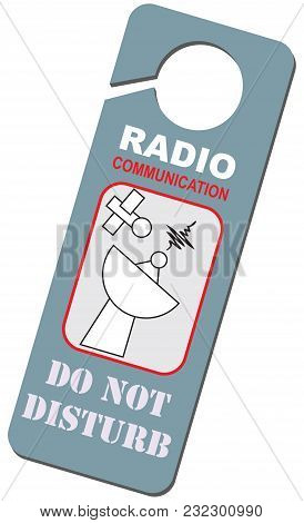 Do Not Disturb, Radio Communication Is Carried Out - Label