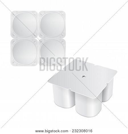 Set Of White Plastic Pack For Yogurt, Cream, Dessert Or Jam. Rounded Square Form. Pack Of Four. Vect