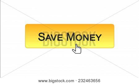 Save Money Web Interface Button Clicked With Mouse Cursor, Orange Color, Banking, Stock Footage
