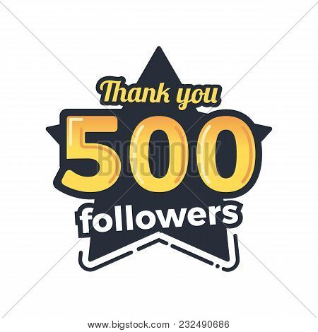 Five Hundred Followers Goal Badge. Vector Thank You Illustration