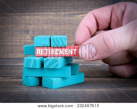 Retirement, Business Concept With Colorful Wooden Blocks.