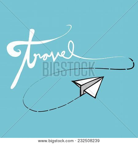 Travel Handwriting Word And Paper Airplane Vector Illustration