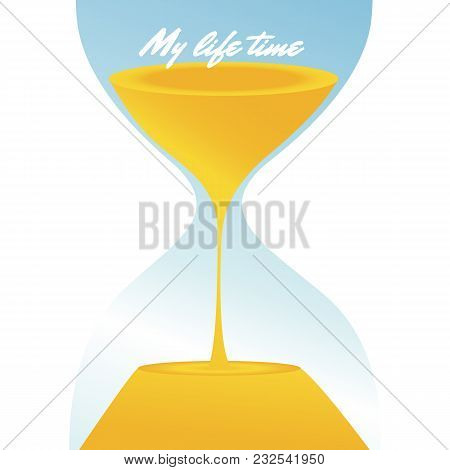 My Life Time Hourglass Background Vector Image