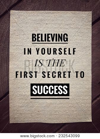 Motivational And Inspirational Quotes Quotes - Believing In Yourself Is The First Secret To Success.