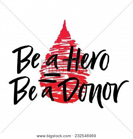 Vector Lettering Of  Text Be A Hero Be A Donor. Modern Calligraphy.template Of  Label, Icon, Tag,  B