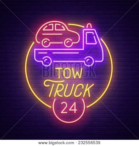 Tow Truck Neon Sign, Bright Signboard, Light Banner. Tow Car Logo, Emblem And Label.