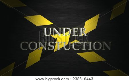 Under Construction Concept Background. Warning Tape Frame On Black Wooden Surface Background With Co
