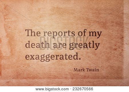 The Reports Of My Death Are Greatly Exaggerated - Famous American Writer Mark Twain Quote Printed On