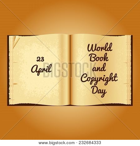 World Book And Copyright Day. Open Old Book With The Name And Date Of Event