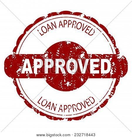 Approved Loan Rubber Stamp. Vector Loan Stamp, Approved Seal For Mortgage Illustration