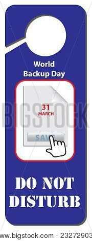 Door Label Do Not Disturb - World Backup Day - 31 March