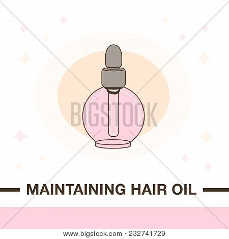 Illustration of maintaining hair oil product. Flat style with delicate outline and nude colors. poster
