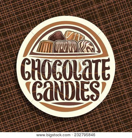 Vector Logo For Chocolate Candies, Round Sign With Pile Of Swiss Praline, Belgian Bonbons Covered Of
