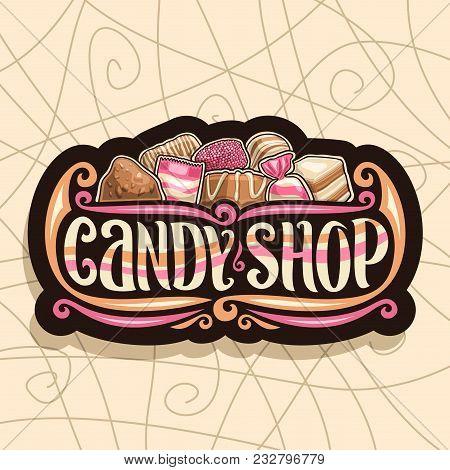 Vector Logo For Candy Shop, Retro Signboard With Pile Of Swiss Praline, Belgian Bonbon, Sweet Dark T