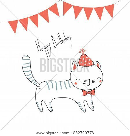 Hand Drawn Happy Birthday Greeting Card With Cute Funny Cartoon Cat With A In A Party Hat, Bow Tie,