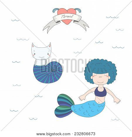 Hand drawn vector illustration of a cute little mermaid girl with puffy hair and a cat in a sea shell, under water, heart and text Mermaid. Isolated objects on white background. Design concept for kids. poster
