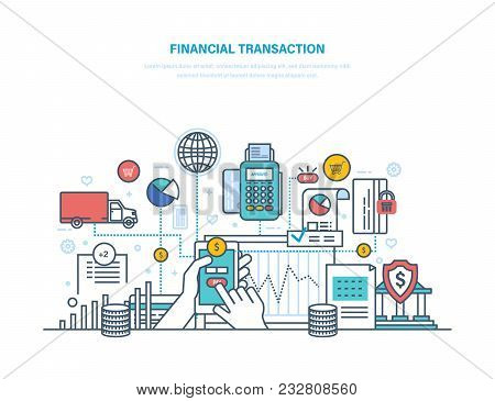 Financial Transactions. Actions With Non-cash, Cash Forms. Pos Terminal, Electronic Payment Systems.