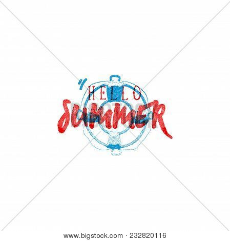 Hello Summer. Retro Sign, Badge, Banner Template. Illustration Lifebuoy Of The Emblem Of Summer. It