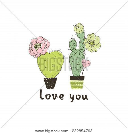 Hand Drawn Lettering Love You With Decoration Blossom Cactuses. Vector Floral Holiday Card