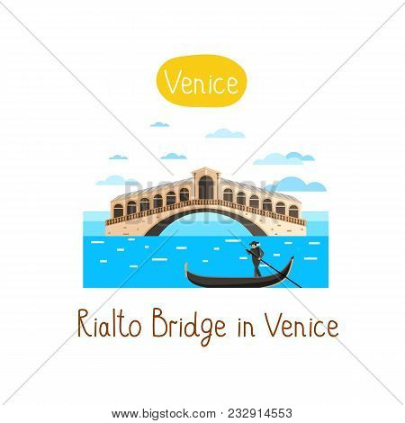 Rialto Bridge In Venice. Famous World Landmarks Icon Concept. Journey Around The World. Tourism And