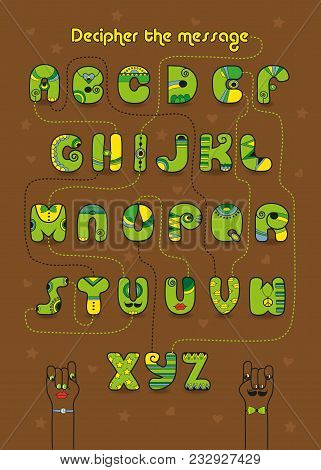 Artistic Alphabet With Encrypted Romantic Message I Must Have You. Cartoon Green Letters With Bright