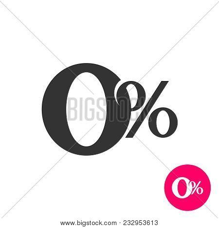 0 Percents. Zero Percent Symbol. No Comission Sign. Zero With Percent Text Signs.