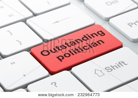 Politics Concept: Computer Keyboard With Word Outstanding Politician, Selected Focus On Enter Button