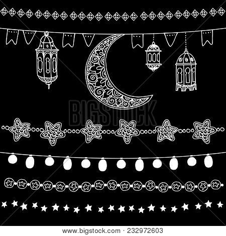 Set Of Hand Drawn Doodle Chalk Garlands, Illuminations, With Moon, Stars, Flags And Arabic Lanterns,