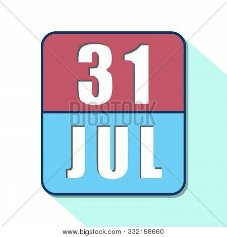 July 31st. Day 31of Month, Simple Calendar Icon On White Background. Planning. Time Management. Set