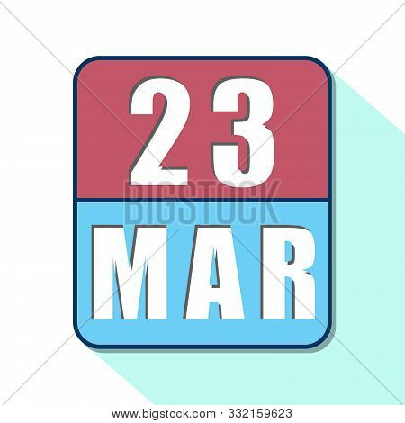 March 23rd. Day 23 Of Month, Simple Calendar Icon On White Background. Planning. Time Management. Se