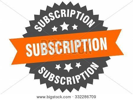 Subscription Sign. Subscription Orange-black Circular Band Label
