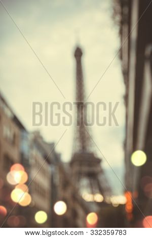View On Eiffel Tower In Paris. Blurred Image Of Eiffel Tower. Stunning Eiffel Tower In Paris. Vacati