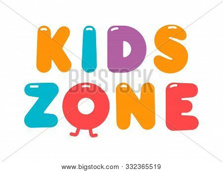 Kids Zone Cartoon Vector Logo. Colorful Bubble Letters For Childrens Playroom Decoration. Inscriptio