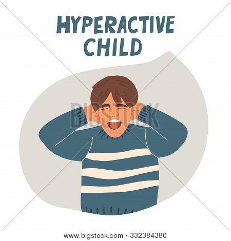 Hyperactive Children Problem Behavior. Attention Deficit Syndrome. Psychological Help. Disorder And