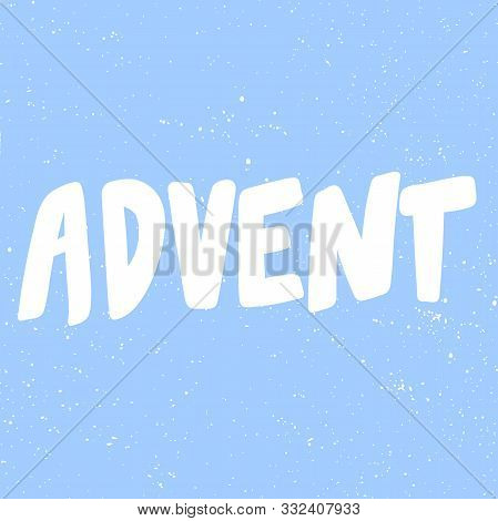 Advent. Merry Christmas And Happy New Year. Season Winter Vector Hand Drawn Illustration Sticker Wit
