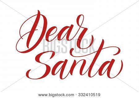 Handwritten Modern Brush Calligraphy Dear Santa On White Background. Vector Illustration.